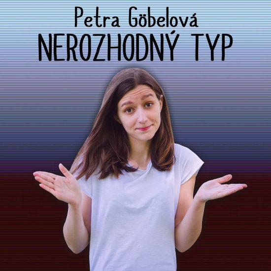 Petra Göbelová - Nerozhodný typ
