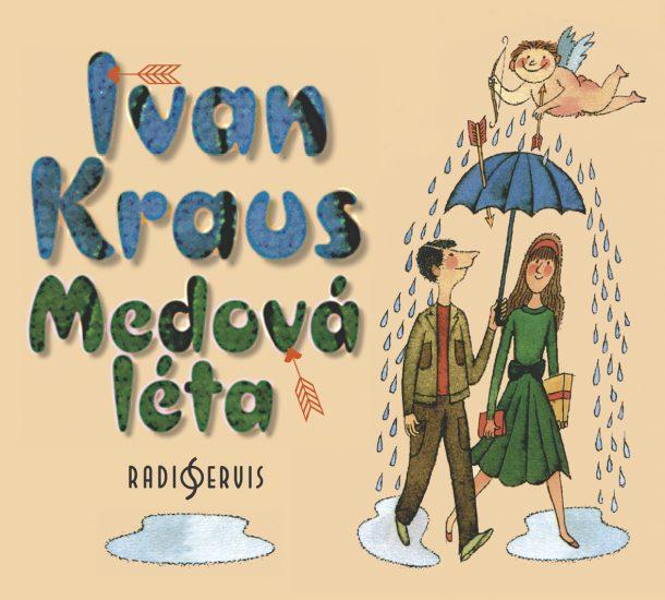 Kraus Ivan Medová léta